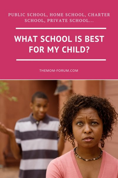 What about those moms who were confused about where to send their kids to school and what educational setting is best for them? Public School, Home School, Charter School, Private School...Public School, Home School, Charter School, Private School...What school is best for my child?