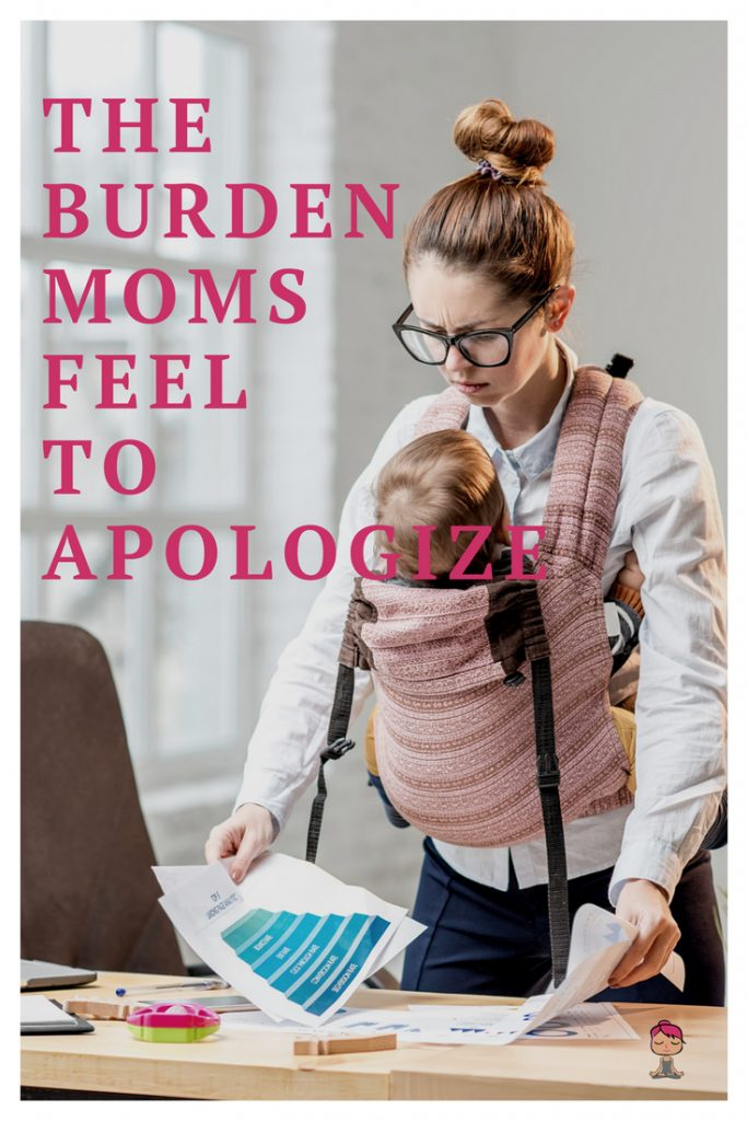 I am sorry I can't hold your sister, cook ground turkey and discuss your science project at the same time. My day was stressful...I can't do all of that at once. I know most moms, wives and professionals can relate to these statements – that burdensome attitude of being apologetic.