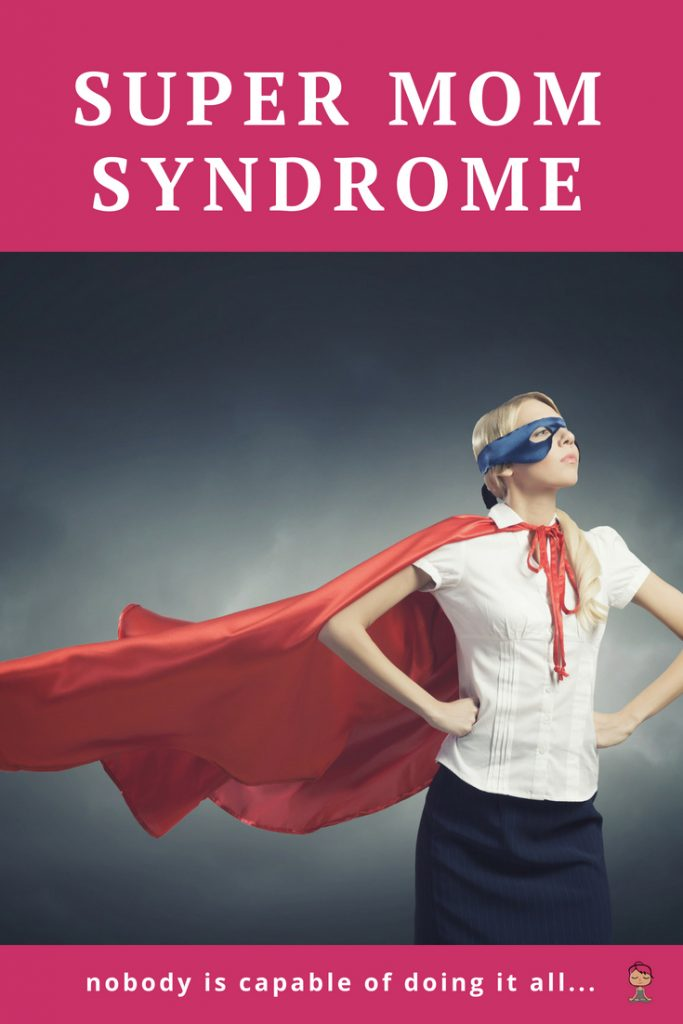 Super Mom Syndrome is the delusional belief held by a mother that she is capable of doing all things for all the people in her life at all times while perfectly managing herself. What is it about motherhood that makes us think we are suddenly capable of doing everything for everyone???