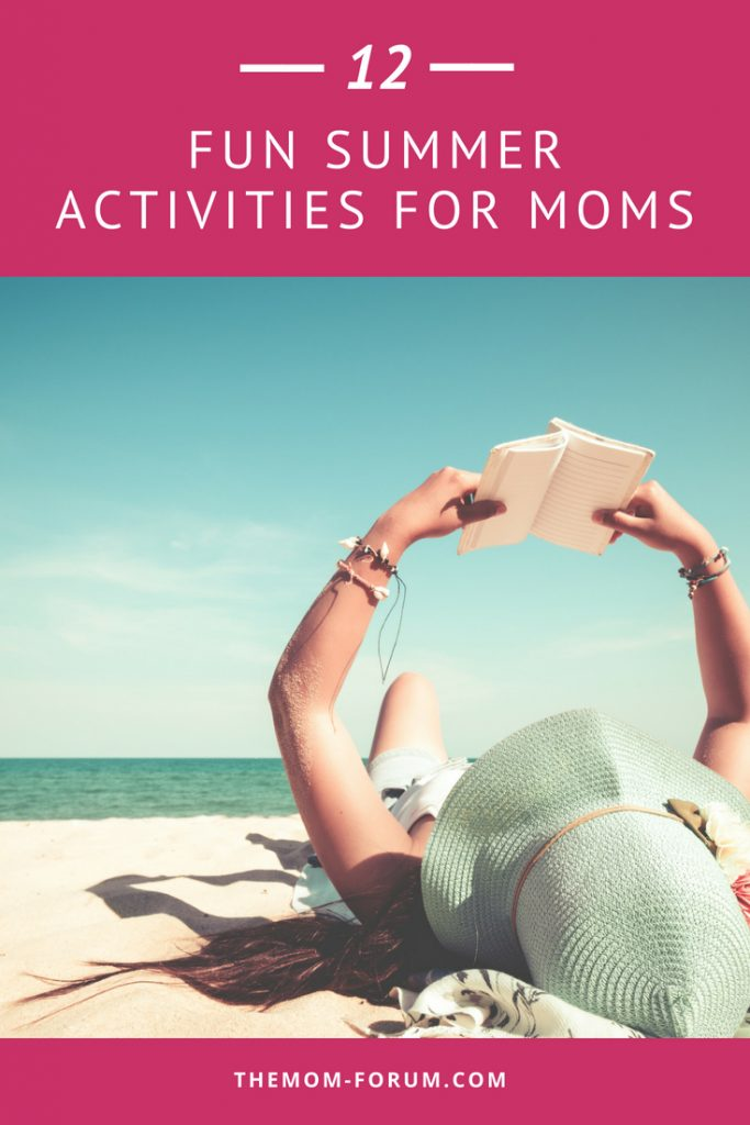 Summer time is usually all about the kids. But moms should get a little time for fun this summer that doesn't include the kids. So here is a list of fun summer activities for moms to enjoy.