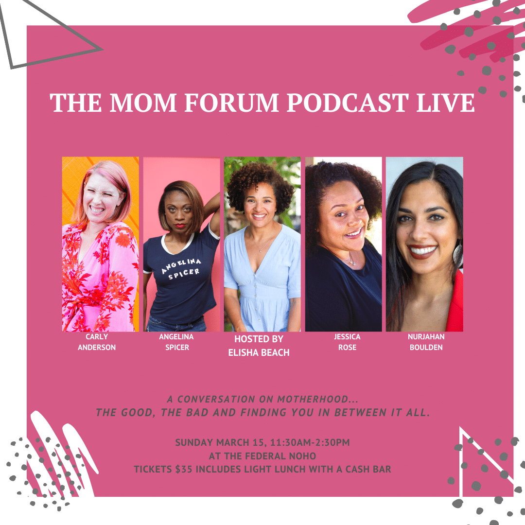The Mom Forum Podcast Live...A Conversation on motherhood...The good the bad and finding you in between it all. Hosted by Elisha Beach with Carly Anderson, Angelina Spicer, Jessica Rose and Nurjahan Boulden.