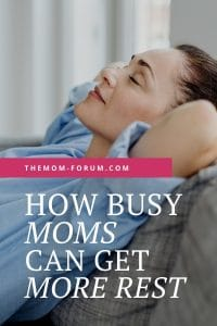 How Busy Moms Can Get More Rest