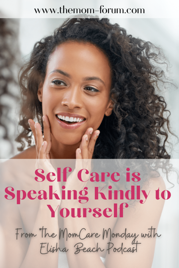Think about the conversations you have with yourself. Would you say those things to your friends or children? If not, it's time to change what you're telling yourself. Speaking kindly to yourself is a form of self care and you deserve to be cared for.